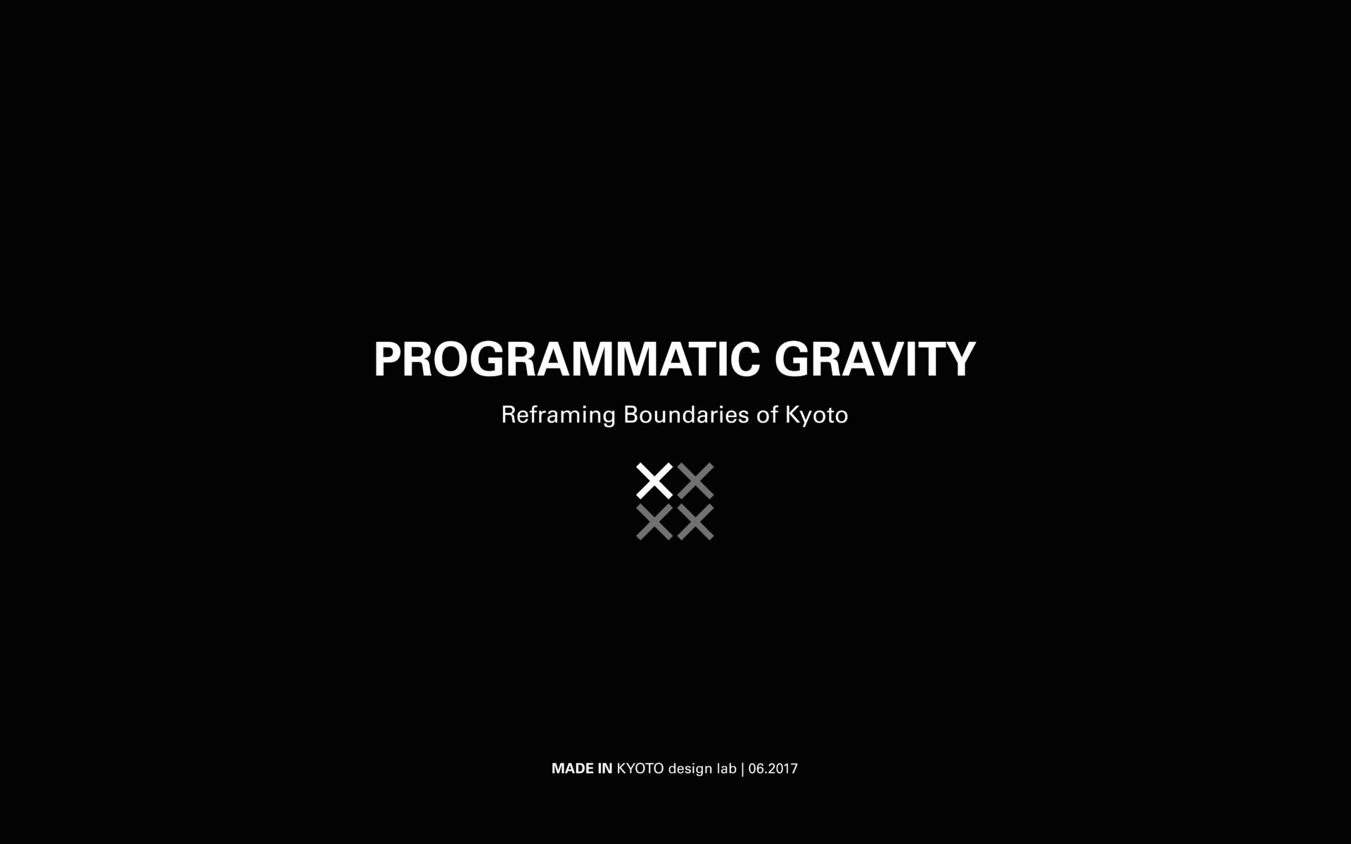 PROGRAMMATIC GRAVITY. Made in, 2017
